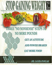 STOP GAINING WEIGHT - No Nonsense Steps - Actually Eat More Food - Softcover