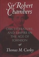 Sir Robert Chambers: Law, Literature, and Empire in the Age of Johnson-ExLibrary