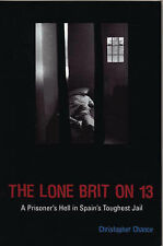The Lone Brit on 13: A Prisoner's Hell in Spain's Toughest Jail by...