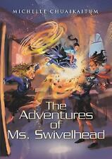 The Adventures of Ms. Swivelhead by Michelle Chuaikaitum (2015, Paperback)