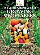 The Garden Organic Guide to Growing Vegetables by Pauline Pears (Paperback,...