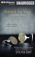 Crossfire Ser.: Bared to You 1 by Sylvia Day (2014, MP3 CD, Unabridged)