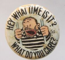 circa 1910 Tad HEY WHAT TIME IS IT? WHAT DO YOU CARE? Tokio Cigarettes pinback