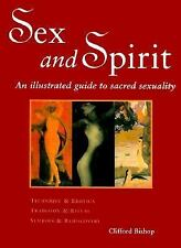 Sex and Spirit: An Illustrated Guide to Sacred Sexuality, Bishop, Clifford, Good
