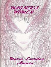 Wagner's Women by Maria Alonso (2012, Paperback)