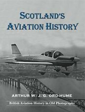 Scotland's Aviation History by Arthur W. J. G. Ord-Hume (Paperback, 2014)