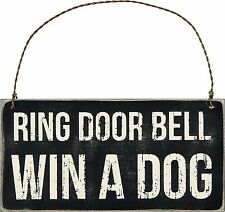"""NEW!~PRIMITIVE WOOD SIGN~""""RING DOOR BELL WIN A DOG""""~PLAQUE/Country/Ornament/Hang"""