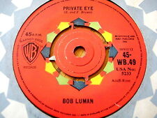 "BOB LUMAN - PRIVATE EYE  7"" VINYL"