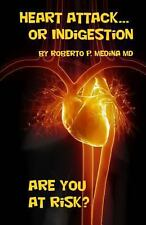 Heart Attack... or Indigestion : Are You at Risk? by Roberto Medina (2013,...