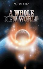 A Whole New World by De Beer M. J. (2014, Paperback)