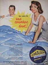 PUBLICITÉ 1957 SUR VOTRE LIT UNE COUVERTURE DUVET HIMALAYA - ADVERTISING