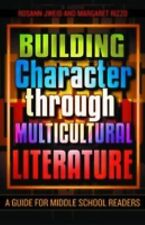 Building Character through Multicultural Literature: A Guide for Middle School R