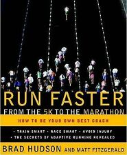 Run Faster from the 5K to the Marathon: How to Be Your Own Best... 9780767928229