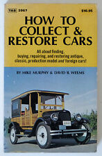 HOW TO COLLECT & RESTORE OLD CARS: Mike Murphy & D.B Weems.