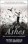 Out of the Ashes : The Restoration of a Burned Boy by Peter Gladwin and Jan...
