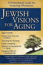 Jewish Visions For Aging: A Professional Guide to Fostering Wholeness, Rabbi Day