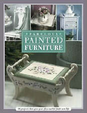 Fabulous Painted Furniture: 10 Projects That Give Your Flea Market-ExLibrary