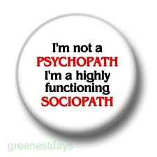 I'm Not A Psychopath 1 Inch / 25mm Pin Button Badge Crazy Moriarty Sherlock Fun