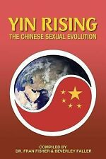 YIN RISING the Chinese Sexual Evolution by Fran Fisher (2014, Paperback)