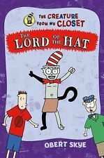The Creature from My Closet: Lord of the Hat 5 by Obert Skye (Hardcover) NEW