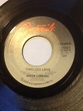 "US ISSUE BURTON CUMMINGS 7"" - TIMELESS LOVE / NEVER HAD A LADY BEFORE - PORTRAIT"