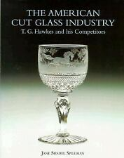 American Cut Glass Industry : T. G. Hawkes and His Competitors by Jane Spillman
