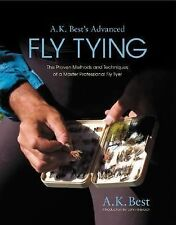 A. K. Best's Advanced Fly Tying : The Proven Methods and Techniques of a...