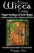 Living Wicca Today Pagan Holidays & Earth Magic A Beginner's Gu... 9781505504996