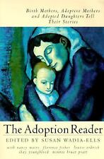 The Adoption Reader: Birth Mothers, Adoptive Mothers, and Adopted Daughters Tell