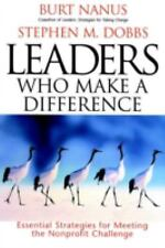 Leaders Who Make a Difference: Essential Strategies for Meeting the Nonprofit Ch
