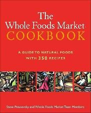 The Whole Foods Market Cookbook: A Guide to Natural Foods with 350 Recipes Stev