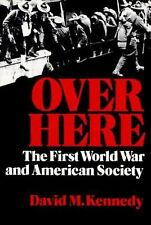 Over Here: The First World War and American Society (Galaxy Books) Kennedy, Dav