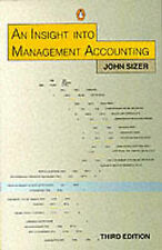 An Insight into Management Accounting (Penguin business), By Sizer, John,in Used