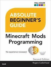 Absolute Beginner's Guide: Absolute Beginner's Guide to Minecraft Mods...