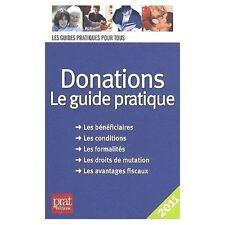 Donations le guide pratique 2011 formalités droits de mutation fiscalité /BB21
