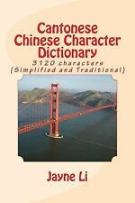 Cantonese Chinese Character Dictionary by Jayne Li (2013, Paperback)