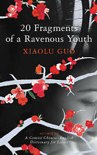 20 Fragments of a Ravenous Youth, Xiaolu Guo