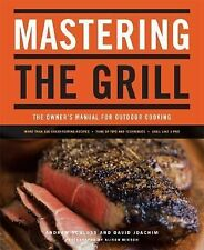Mastering the Grill, Owner's Manual for Outdoor Cooking,Rubs,Marinades, Charcoal
