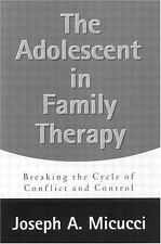 The Adolescent in Family Therapy: Breaking the Cycle of Conflict and C-ExLibrary