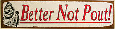 Better Not Pout Santa Christmas Holiday Winter Song Music Metal Sign