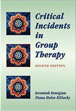 Critical Incidents in Group Therapy (Group Counseling), Hulse-Killacky, Diana, D