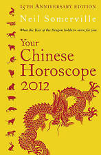 Your Chinese Horoscope 2012: What the year of the dragon holds in store for you,