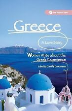 Greece, A Love Story: Women Write about the Greek Experience (Seal Women's Trave