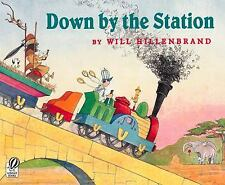 Down by the Station by Will Hillenbrand (2002, Paperback)