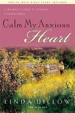 Calm My Anxious Heart: A Woman's Guide to Finding Contentment, Linda Dillow, Goo