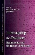 Interrogating the Tradition: Hermeneutics and the History of Philosophy SUNY Se
