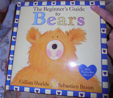 Hardcover The Beginner's Guide to Bears by Gillian Shields and Sebastian Braun