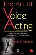 The Art of Voice Acting : The Craft and Business of Performing Voiceover by...