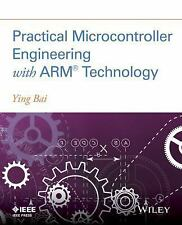 PRACTICAL MICROCONTROLLER ENGINEERING WITH ARM (97811 - YING BAI (PAPERBACK) NEW