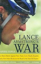 Lance Armstrong's War : One Man's Battle Against Fate, Fame, Love, Death, Scand…